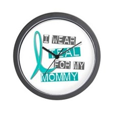 I Wear Teal For My Mommy 37 Wall Clock