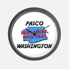 pasco washington - been there, done that Wall Cloc