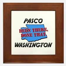 pasco washington - been there, done that Framed Ti