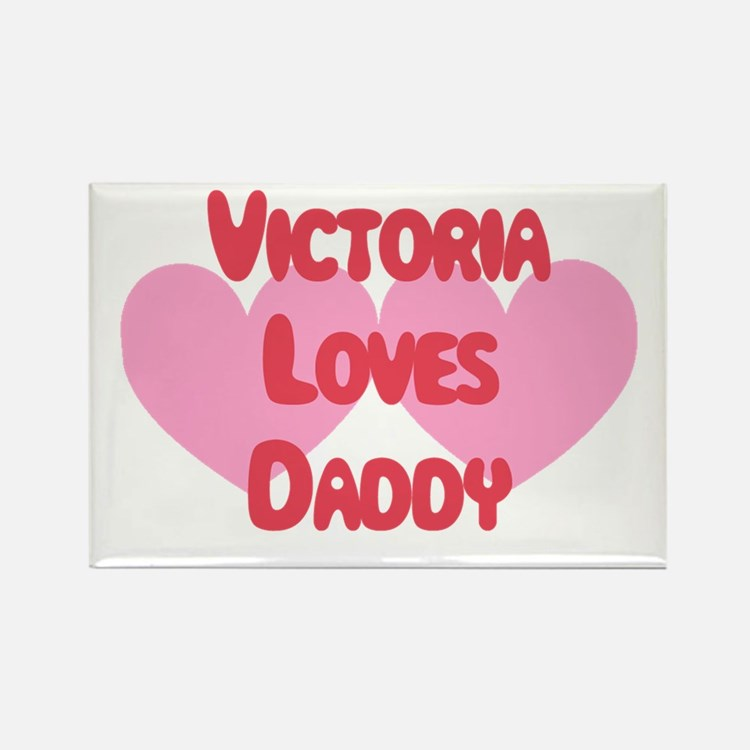 Victoria Loves Daddy Rectangle Magnet