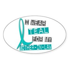 I Wear Teal For My Mother-In-Law 37 Oval Decal