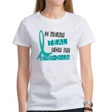 I Wear Teal For My Mother-In-Law 37 Tee