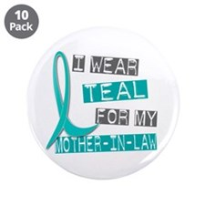 """I Wear Teal For My Mother-In-Law 37 3.5"""" Button (1"""