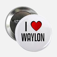 I LOVE WAYLON Button