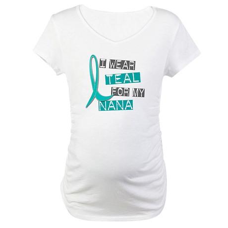 I Wear Teal For My Nana 37 Maternity T-Shirt