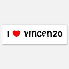 I LOVE VINCENZO Bumper Bumper Bumper Sticker