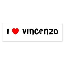 I LOVE VINCENZO Bumper Bumper Sticker