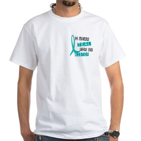 I Wear Teal For My Sister 37 White T-Shirt