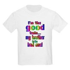 I'm the good twin, my brother is the bad one! T-Shirt