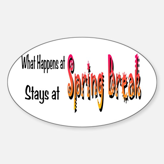 Spring Break What Happens Oval Decal