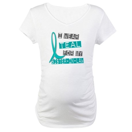 I Wear Teal For My Sister-In-Law 37 Maternity T-Sh