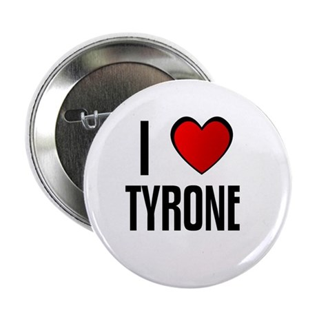"I LOVE TYRONE 2.25"" Button (10 pack)"