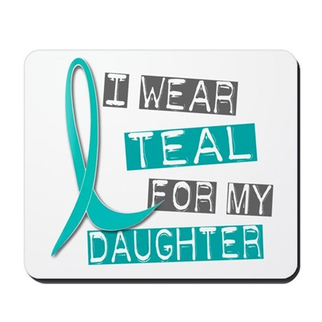 I Wear Teal For My Daughter 37 Mousepad