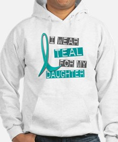 I Wear Teal For My Daughter 37 Hoodie
