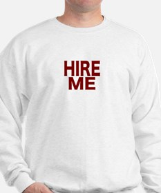 Hire Me Sweatshirt