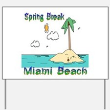 Spring Break Miami Beach Yard Sign