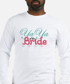 YaYa of the Bride Long Sleeve T-Shirt
