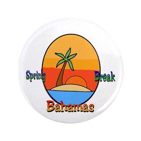 """Spring Break Bahamas 3.5"""" Button"""