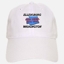 ellensburg washington - been there, done that Baseball Baseball Cap