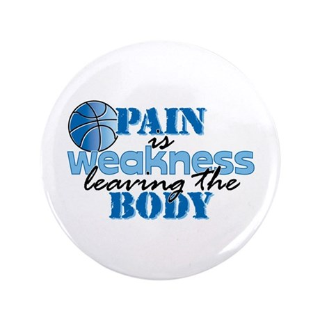 "Pain is weakness bball 3.5"" Button"