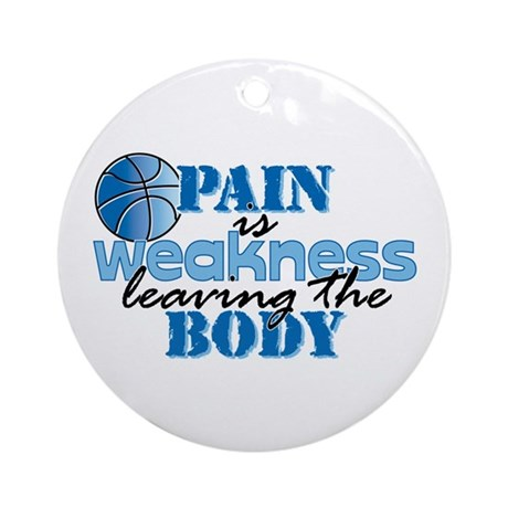 Pain is weakness bball Ornament (Round)