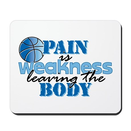 Pain is weakness bball Mousepad