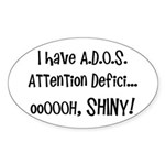 I have ADOS Sticker (Oval 10 pk)