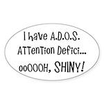 I have ADOS Sticker (Oval)