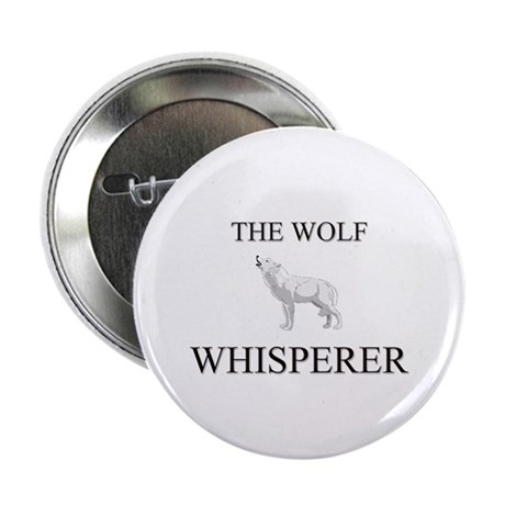 "The Wolf Whisperer 2.25"" Button"