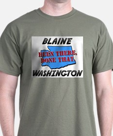 blaine washington - been there, done that T-Shirt