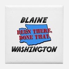 blaine washington - been there, done that Tile Coa