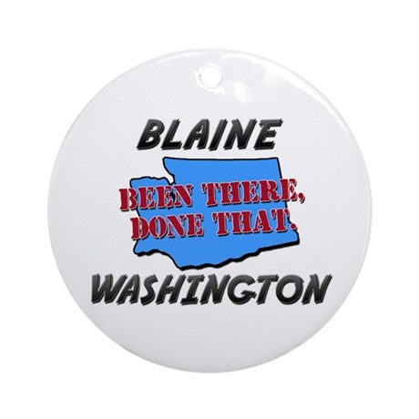 blaine washington - been there, done that Ornament