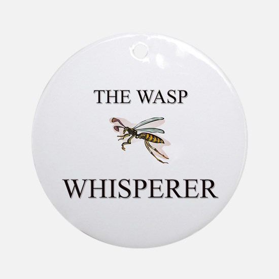 The Wasp Whisperer Ornament (Round)