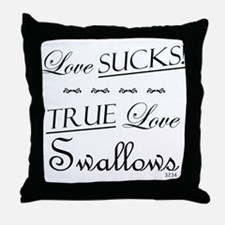 love sucks, true love swallow Throw Pillow