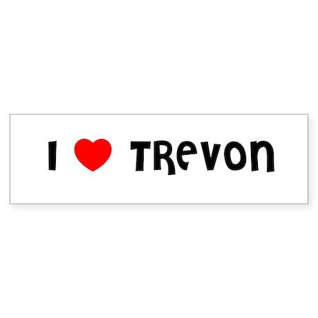I LOVE TREVON Bumper Sticker