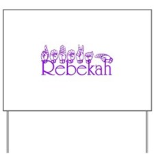 Rebekah Yard Sign