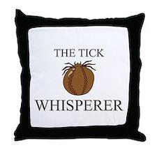 The Tick Whisperer Throw Pillow