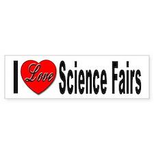 I Love Science Fairs Bumper Bumper Sticker