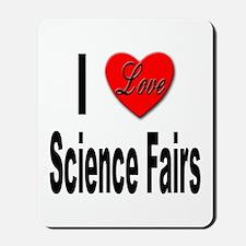 I Love Science Fairs Mousepad