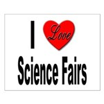 I Love Science Fairs Small Poster