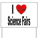 I Love Science Fairs Yard Sign
