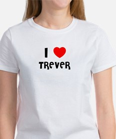 I LOVE TREVER Women's T-Shirt