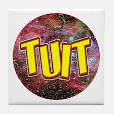 """""""A Round TUIT"""" Tile Coaster"""