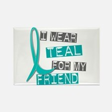 I Wear Teal For My Friend 37 Rectangle Magnet