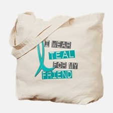 I Wear Teal For My Friend 37 Tote Bag
