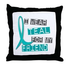 I Wear Teal For My Friend 37 Throw Pillow