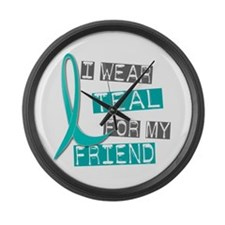 I Wear Teal For My Friend 37 Large Wall Clock