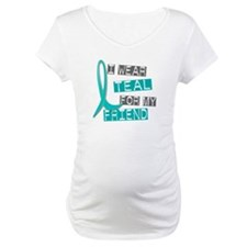 I Wear Teal For My Friend 37 Shirt