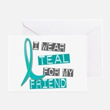 I Wear Teal For My Friend 37 Greeting Card