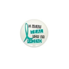 I Wear Teal For My Friend 37 Mini Button (10 pack)